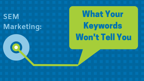 What Your Keywords Won't Tell You